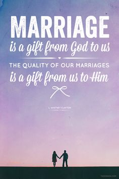 Marriage is a gift f