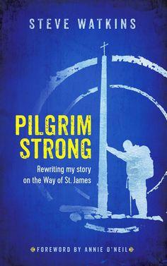 Pilgrim Strong: Rewriting my story on the Way of St. James - Kindle edition by Steve Watkins, Annie O'Neil. Religion & Spirituality Kindle eBooks @ Amazon.com.