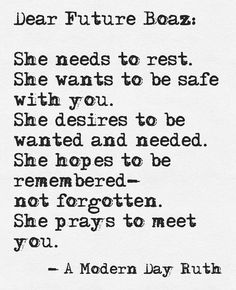 A modern day ruth dear future husband, future love, godly dating, proverbs 31 Bible Quotes, Bible Verses, Me Quotes, Funny Quotes, Scriptures, Bible Bible, Future Love, Dear Future Husband, Christian Dating