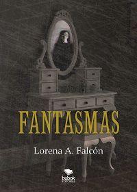 ISBN 978-84-686-6400-2  Editorial Bubok    Fantasmas  es un libro de cuentos #Fantasmas #Libro #Cuentos