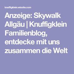 Anzeige: Skywalk Allgäu   Knuffigklein Familienblog, entdecke mit uns zusammen die Welt