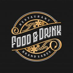 Find Vintage Logo Restaurant Food Drink stock images in HD and millions of other royalty-free stock photos, illustrations and vectors in the Shutterstock collection. Vintage Logos, Logos Retro, Vintage Logo Design, Vintage Typography, Logo Restaurant, Vintage Restaurant, Restaurant Recipes, Food Logo Design, Logo Food