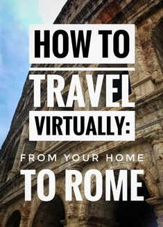 How to Travel Virtually: From your Home to Rome - A Capone Connection Italy Travel Tips, Rome Travel, Europe Travel Guide, Travel Destinations, Travelling Tips, Travel Tours, Arch Of Constantine, Virtual Travel, Best Travel Guides