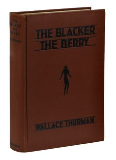 Blacker the Berry ~ WALLACE THURMAN ~ First Edition 1929 1st Harlem Renaissance