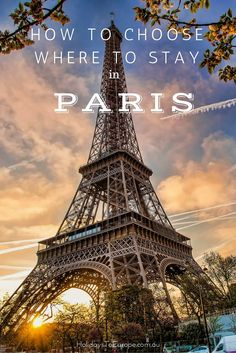 How to Choose where to Stay in Paris, France | A guide to the best arrondissements to base yourself when you visit Paris.