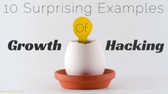 10 Surprising Examples of Growth Hacking  Need a growth hacker for your startup, let us know. Visit - http://digiwale.com