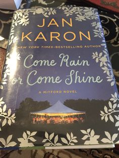 Book #123, finished 5/28/16: Come Rain or Come Shine by Jan Karon
