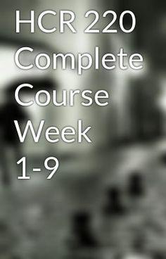 "Read ""HCR 220 Complete Course Week 1-9"" #random"