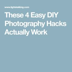 These 4 Easy DIY Photography Hacks Actually Work