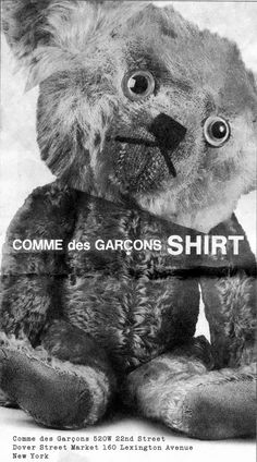 Here's a b&w ad for that Commes des Garcons Shirt teddy bear fellow, from today's New York Times.  Still no photo of the shirts, though.  Now they've piqued my curiosity!