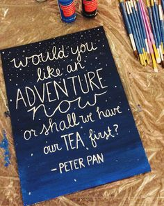 Would you like an adventure now or shall we have our tea first? -Peter Pan  My latest project done with a flat canvas and acrylic paints.