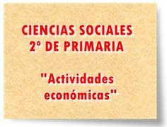 """CIENCIAS SOCIALES DE 2º DE PRIMARIA: """"Actividades económicas"""""""