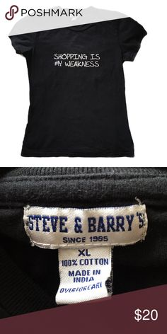 """""""Shopping is My Weakness"""" Tee XL In GUC, size XL. Black tee with """"Shopping is my Weakness"""" printed in white. Steve & Barry's Tops Tees - Short Sleeve"""