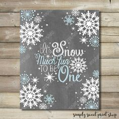 Winter Wonderland Onederland Printable Picture Snow Much Fun To Be One Chalkboard White Snowflakes Blue Boy or Girl First Birthday Printable by SimplySweetPrintShop on Etsy www.etsy.com/...