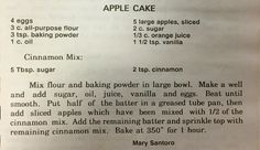 Aunt Mary's Famous Apple Cake. You will be a star when you bring this to someone's home!