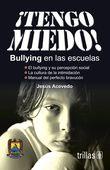 LIBROS TRILLAS: TENGO MIEDO BULLYING EN LAS ESCUELAS