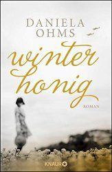 Die Buchentdeckung der Woche kommt dieses Mal vom Droemer Knaur Verlag  Winterhonig von Daniela Ohms