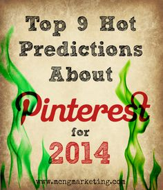 Top 9 Predictions about Pinterest for 2014 - find out what to expect #Pinterest #predictions