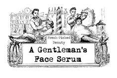 Fresh Picked Beauty: A Gentleman's Face Serum