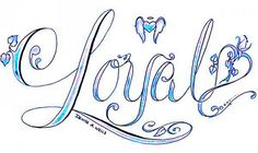 """""""Loyal"""" Tattoo design by Denise A. Quote Coloring Pages, Printable Adult Coloring Pages, Flower Coloring Pages, Coloring Books, Loyalty Tattoo, Funny Patches, Hand Lettering Alphabet, Pretty Drawings, Time Tattoos"""