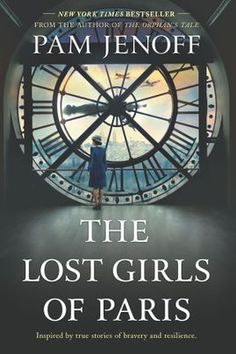 Novels Worth Reading, Historical Fiction: The Lost Girls of Paris: A Novel: Pam Jenoff. New Book New York Times Bestseller. It is rated by on Goodreads. Best Book Club Books, The Book, New Books, Good Books, Books To Read, Library Books, Lost Girl, Reading Lists, Book Lists