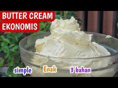 Resep Butter Cream Sederhana, Ekonomis dan Enak Hanya Dengan 3 Bahan - YouTube