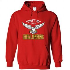 Trust me, Im a clerical supervisor t shirts, t-shirts,  - #band shirt #sweater pattern. BUY NOW => https://www.sunfrog.com/LifeStyle/Trust-me-I-Red-33127250-Hoodie.html?68278