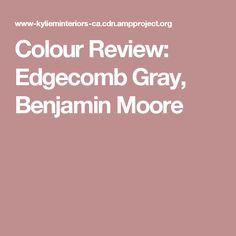 Colour Review: Edgecomb Gray, Benjamin Moore