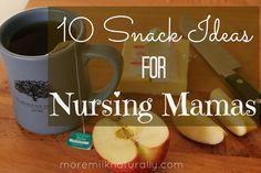 10 snack ideas for nursing mamas @catherine gruntman gruntman gruntman gruntman gruntman Allison