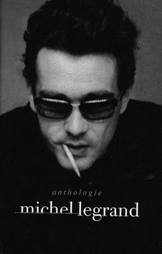 Michel Legrand: Jazz musician, film composer extraordinaire. Yentl, Lady Sings the Blues, I Love Paris, Le Mans to name a few. Beautiful music.