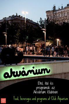 Étel, ital és programok az Akvárium Klubban (Club Aquarium : food, drinks, entertainment) in Budapest