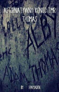 Alternatywny koniec TMR: Thomas #wattpad #polecam #moja_książka