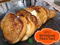 FoodThoughtsOfaChefWannabe: Chris's Old Fashioned French Toast