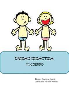"""UNIDAD DIDÁCTICA CUERPO Unidad Didáctica creada para la asinatura """"Nuevas Tecnologías"""", por las alumnas: Beatriz Andugar y Almudena Velasco."""