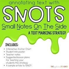 "Annotating Text Using SNOTS (Small Notes On The Side) Getting your students excited about annotating text is no easy task. But, SNOTS will change that! SNOTS stands for ""Small Notes on the Side"" and is a perfect tool for annotating text! 6th Grade Ela, 6th Grade Reading, Middle School Reading, Fourth Grade, Teaching Themes, Student Teaching, Teaching Reading, Reading Strategies, Reading Comprehension"