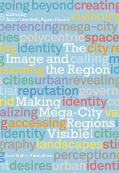 The Image and the Region — Lars Müller Publishers