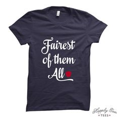 Fairest of them All, Snow White Tee Shirt, Wear to the Parks, Tee Shirt, Made to Order Tee Shirt, Happily Ever Tees