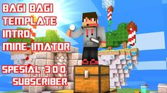 BAGI BAGI TEMPLATE INTRO MINE IMATOR - SPESIAL 300 SUBSCRIBER