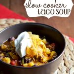 slow cooker taco soup -- PERFECT for Game Day