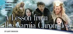 Adventist Review : A Lesson From the Narnia Chronicles