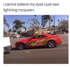 """Lightning McQueen??!! I must scream it to the world! My excitement is from the top of someplace very high!"""