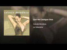 """Que me Castigue Dios""  - CELESTE MENDOZA"