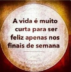 Finais de semana Live Love, Famous Quotes, Inspirational Quotes, Wisdom, Humor, Thoughts, Feelings, Sayings, Wise Words
