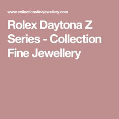 Rolex Daytona Z Series - Collection Fine Jewellery