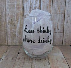 Less thinky.  More drinky.  15 ounce stemless wine glass.   Glitter black permanent vinyl.  Ready to ship. by allwrappedupandmore on Etsy