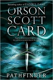 Pathfinder by Orson Scott Card - First in a new series, it was a so-so read in comparison to his Ender series.  If you've not read Ender's Game, you won't have a comparison point and may be more charitable than I with this series.