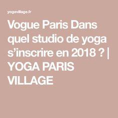 Vogue Paris Dans quel studio de yoga s'inscrire en 2018 ? | YOGA PARIS VILLAGE