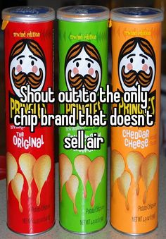 """Shout out to the only chip brand that doesn't sell air"""