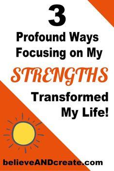 3 Profound Ways Focusing on My Strengths Transformed My Life