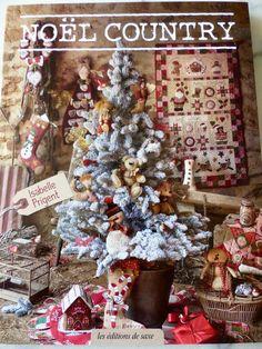 """* Noël Country ! * -par """" Isa country quilt"""" un livre à se procurer de toute urgence !!"""
